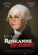 RoseanneForPresident-poster
