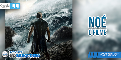 #NBExpress: Noé, o filme