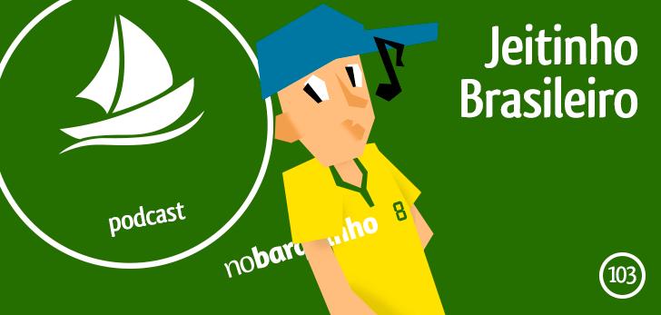 #NB103 – Jeitinho Brasileiro
