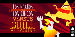 Los Nachos #05 – Guilty Pleasure