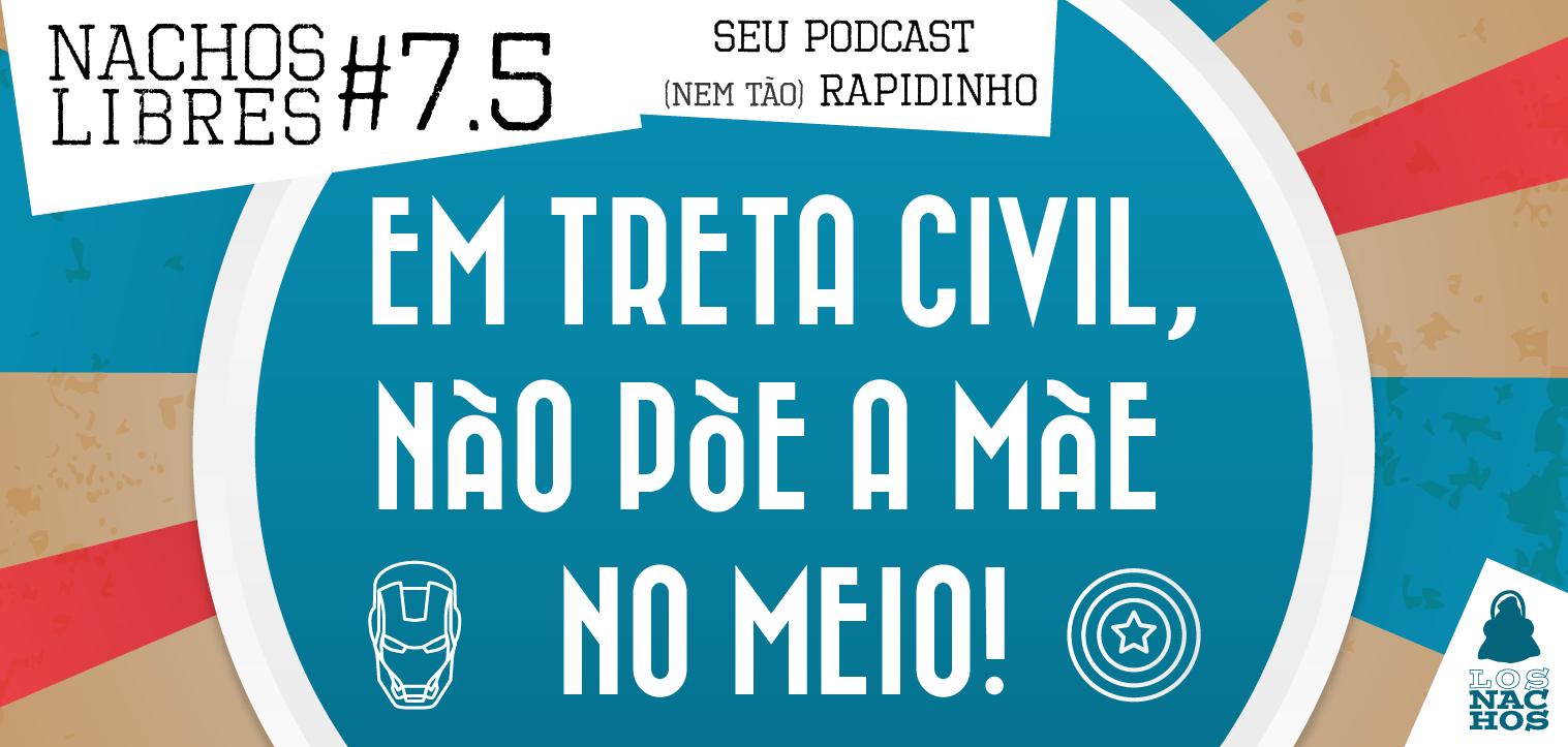 Nachos Libres 7.5 – Em treta civil, não põe a mãe no meio!