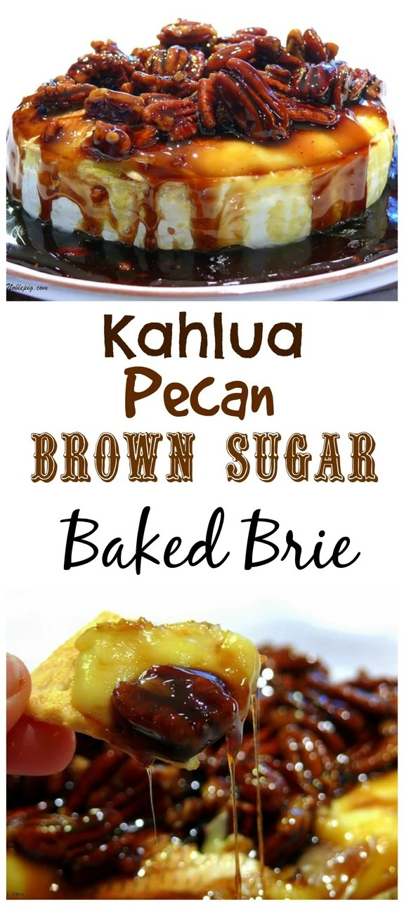 Kahlua Pecan Brown Sugar Baked Brie the perfect appetizer for your next gathering