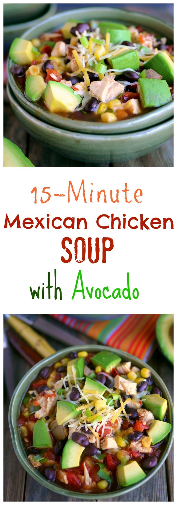 15-Minute Mexican Chicken Soup with Avocado + VIDEO ...