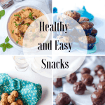 Healthy and Easy Snacks