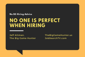 No One is Perfect When Hiring