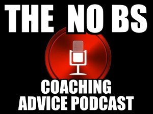The No BS Coaching Advice Podcast