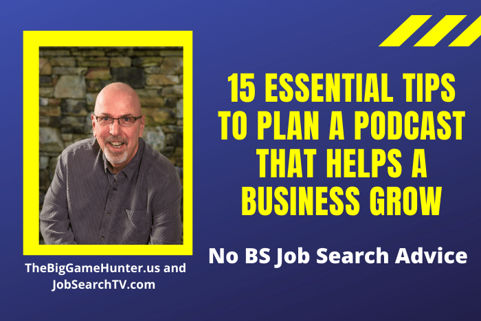 15 Essential Tips To Plan A Podcast That Helps A Business Grow