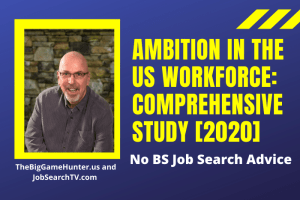 Ambition in the US Workforce: Comprehensive Study [2020]