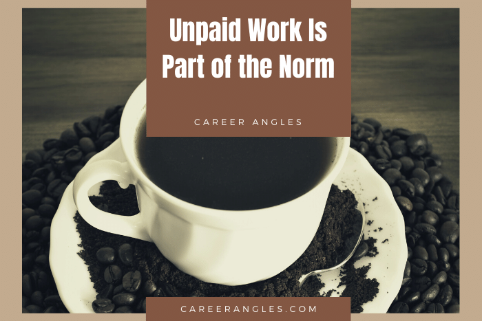 Unpaid Work Is Part of the Norm