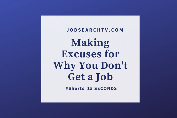 Making Excuses for Why You Don't Get a Job