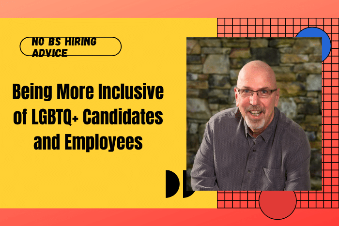 Being More Inclusive of LGBTQ+ Candidates and Employees