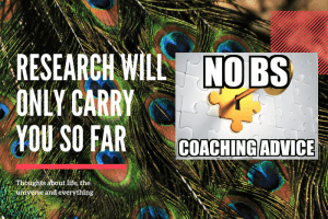 Research Will Only Carry You So Far
