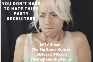 You Don't Have to Hate Third Party Recruiters