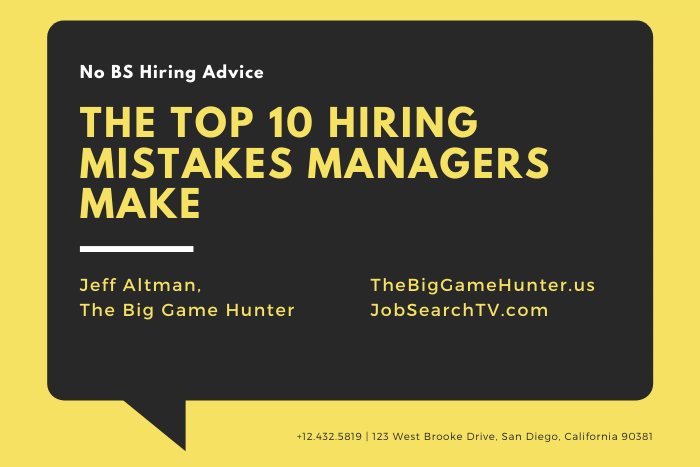 The Top 10 Hiring Mistakes Managers Make