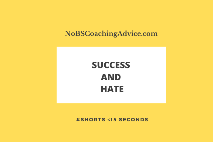 Success and hate