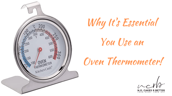 Why It's Essential You Use an Oven Thermometer!