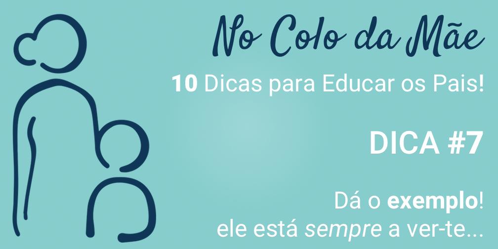 10 dias para educar os pais! - Dica #7