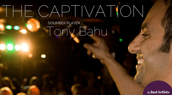Meet *DOUMBEK Player, Tony Bahu — Tony Who??? — Tony Bahu! #NoCriticsJustArtists