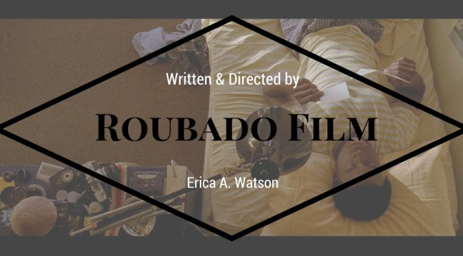 NCJA Favorite & Global Motion Picture of The Month: @RoubadoFilm #Directed by @WatsonErica #NoCriticsJustArtists #RoubadoFilm