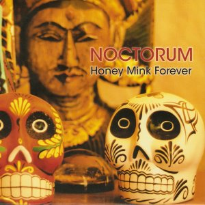 Noctorum - Honey Mink Forever (2011)