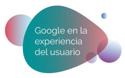 Google en la experiencia del usuario