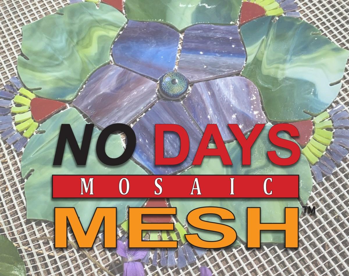 No Days Mosaic Mesh