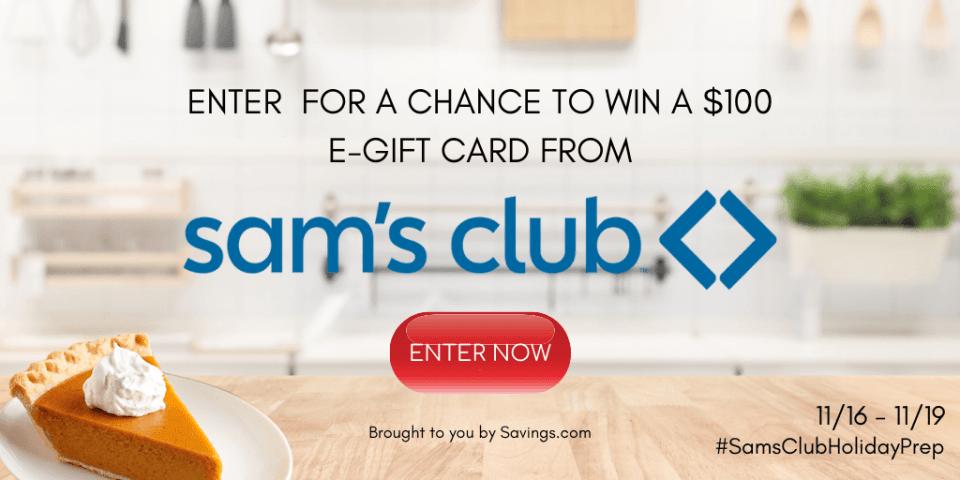 Win a $100 Visa e-gift card from Sam's Club.