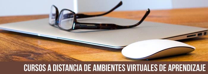 Cursos a Distancia de Ambientes Virtuales de Aprendizaje