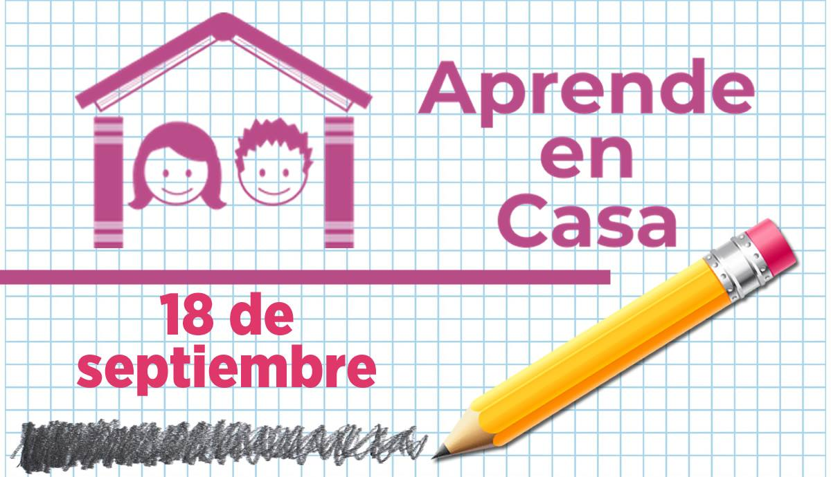 Aprende en Casa 18 de septiembre