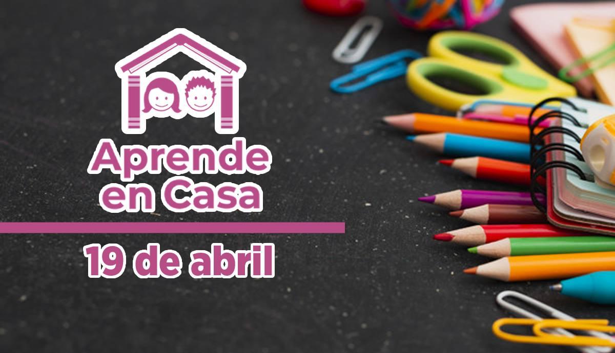 Aprende en Casa – Clases del lunes 19 de abril 2021
