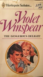 The Dangerous Delight by Violet Winspear