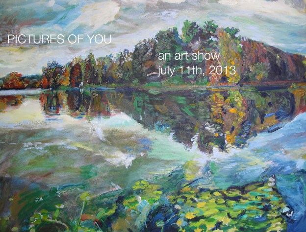 """Pictures of You"" – a painting show opening July 11th 2013 @6pm"