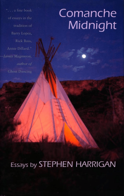 """Comanche Midnight"" Essays by Stephen Harrigan"