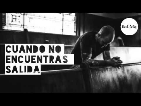 <b>Video: Siempre hay una salida - Noel Solis</b>