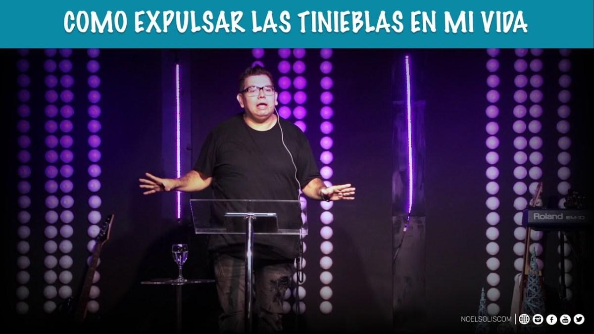 <b>Video: Como expulsarlas tinieblas de mi vida - Noel Solis</b>