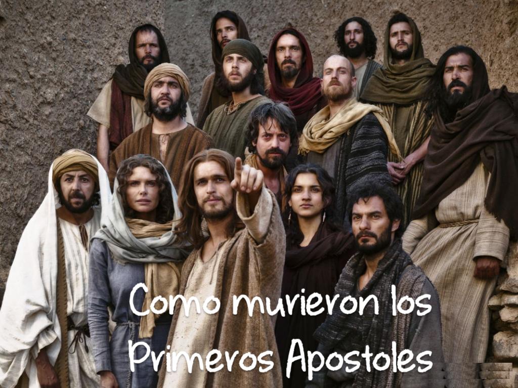 <b>Como Murieron los primeros apostoles</b>