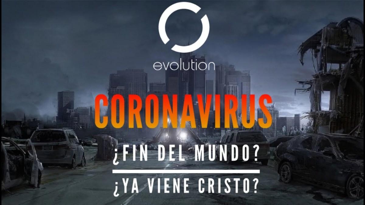 <b>Coronavirus. ¿Fin del mundo y el regreso de Jesus?</b>
