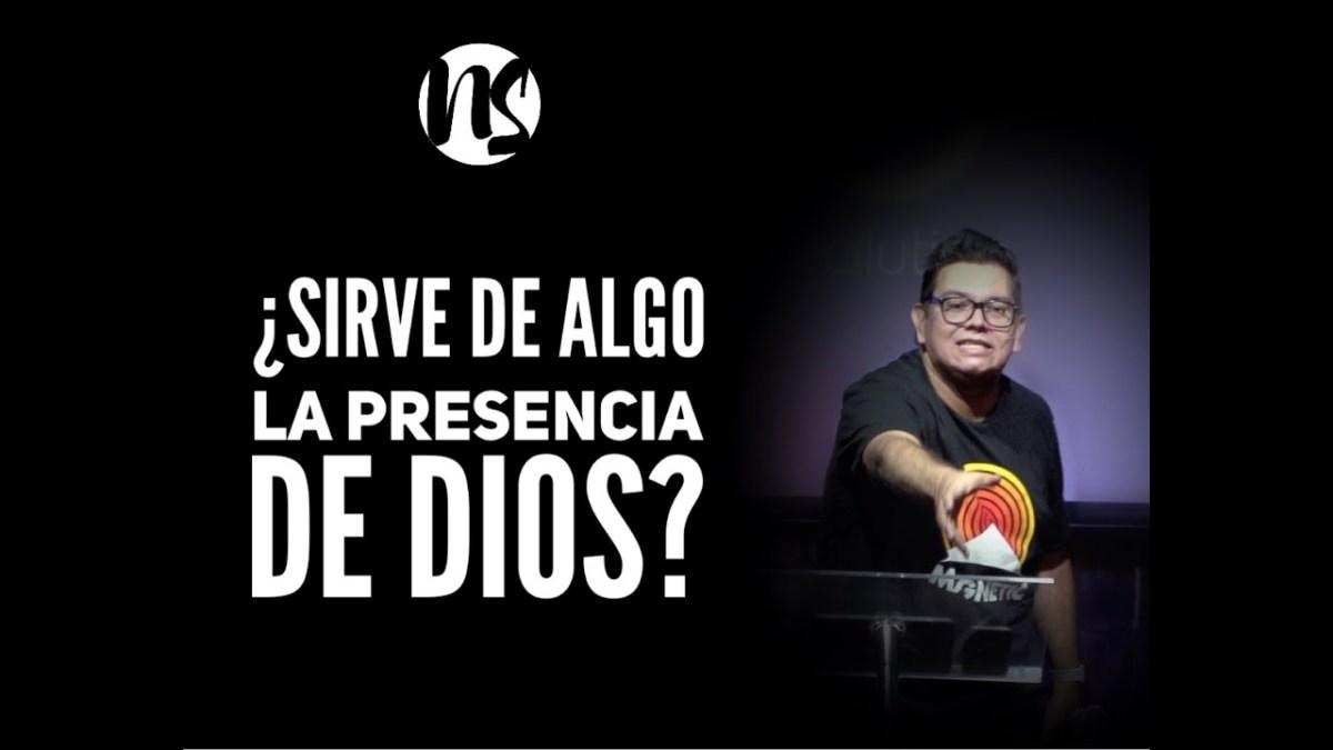<b>Para que sirve la Presencia de Dios?</b>
