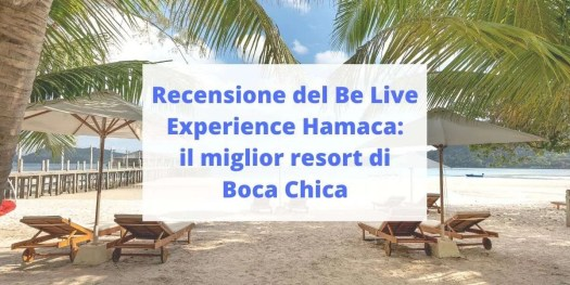 il Be Live Experience Hamaca è il miglior resort di Boca Chica per servizi e prezzo
