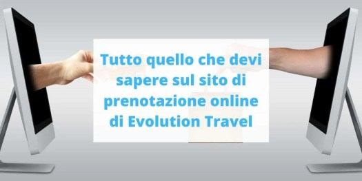 viaggi fai-da-te con Evolution Travel, cosa sapere