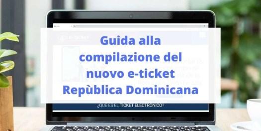 e-ticket Repùblica Dominicana guida alla compilazione
