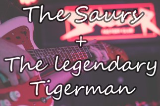 The Saurs + The Legendary Tigerman