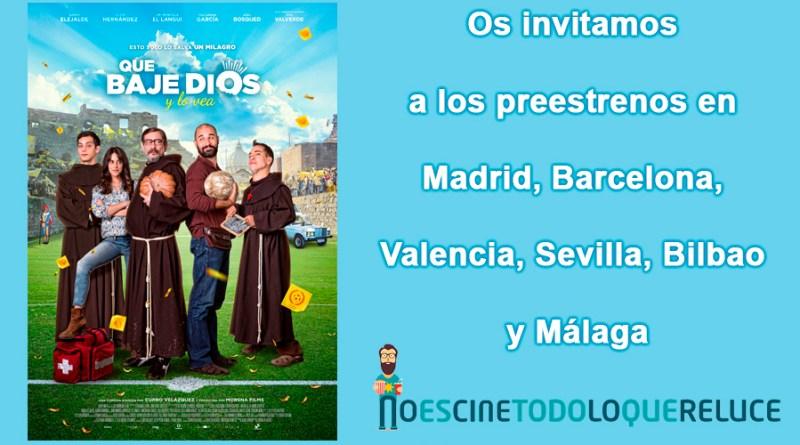 Sorteo 'Que Baje Dios Y Lo Vea': Os invitamos a los preestrenos en Madrid, Barcelona, Valencia, Sevilla, Bilbao y Málaga