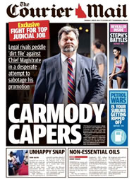 The Courier Mail front page alleges a dirt file being run on Tim Carmody in his promotion to Chief Justice.