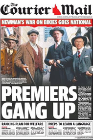 The Courier-Mail: Premier Campbell Newman is depicted as Eliot Ness leading the other state Premiers in the war against bikies with his VLAD laws.