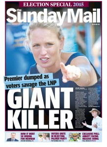 01/02/15 The Sunday Mail (1st Edition) - Premier dumped as voters savage the LNP - Giant Killer.