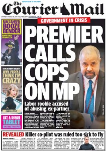 The Courier Mail - Premier Calls Cops On MP - March 28, 2015.