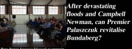 After devastating floods and Campbell Newman, can Premier Palaszczuk revitalise Bundaberg?