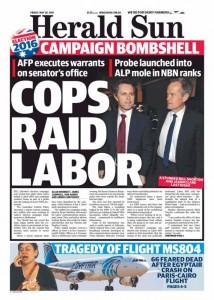 The Herald Sun - Cops Raid Labor, May 20, 2016.