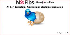 At her discretion: Queensland election speculation.